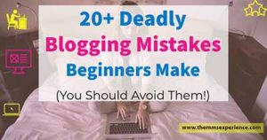 20 Deadliest Blogging Mistakes Most Bloggers Make (2021)