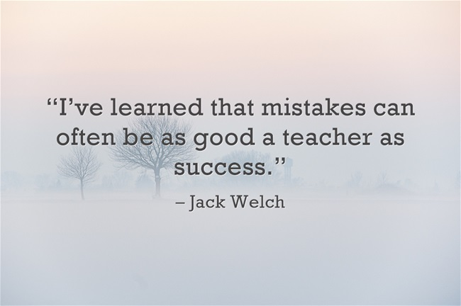 entrepreneur quotes , best business quotes, welch, ive-learned-that-mistakes-can-often-be-as-good-a-teacher-as