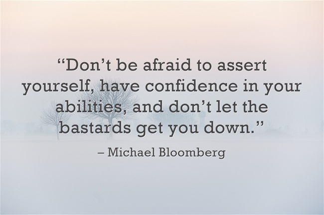 entrepreneur quotes, success quotes, business quotes, dont-be-afraid-to-assert-yourself-have-confidence-in-your