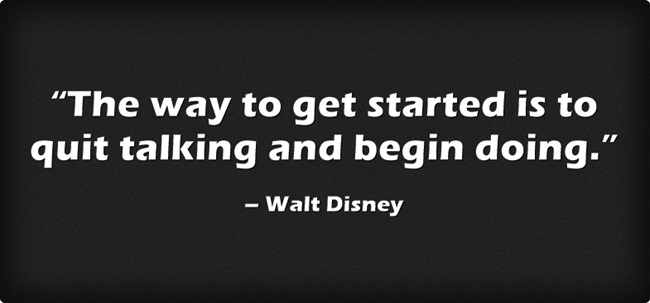 entrepreneurship quotes - business quotes - the-way-to-get-started-is-to-quit-talking-and-begin-doing