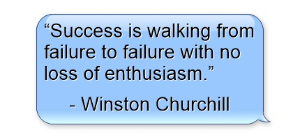 success quotes, business quotes, The MMS Experience, success-is-walking-from-failure-to-failure-with-no-loss-of
