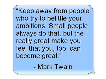 success quotes, business quotes, keep-away-from-people-who-try-to-belittle-your-ambitions