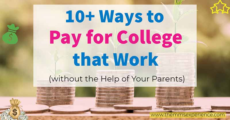 10+ ways to pay for college in 2021