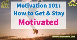 Motivation: How to Get and Stay Motivated in 2021
