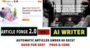 Article Forge 2.6 Review vs AI Writer (with Video Tutorials) in 2021