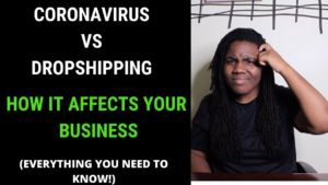 Dropshipping & Coronavirus 2020: This Video Reveals the Truth