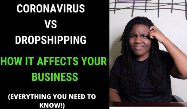 Dropshipping & Coronavirus 2020: This Video Reveals the Truth