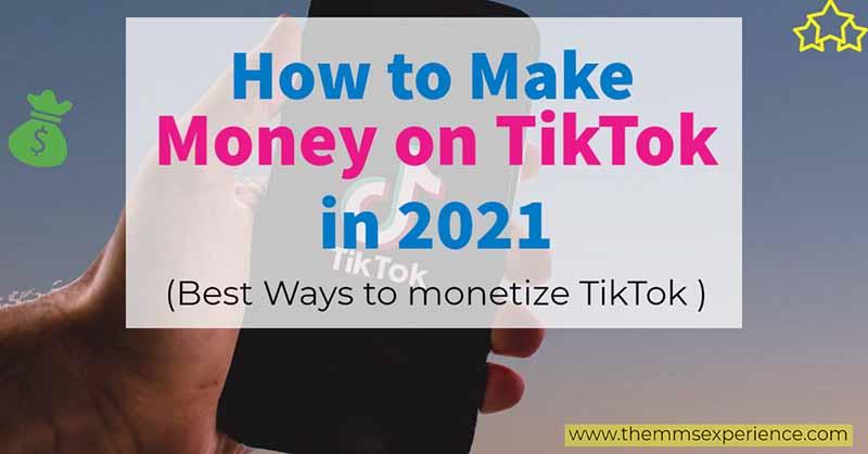 how to make money on tiktok in 2021 - best ways to monetize tiktok