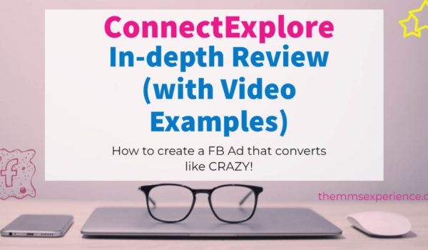 ConnectExplore Review: All the Facebook Ads Secrets Revealed 2020 & 2021