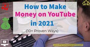 8+ Best Ways To Make Money on YouTube in 2021
