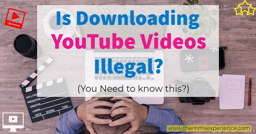 Is Downloading YouTube Videos Illegal