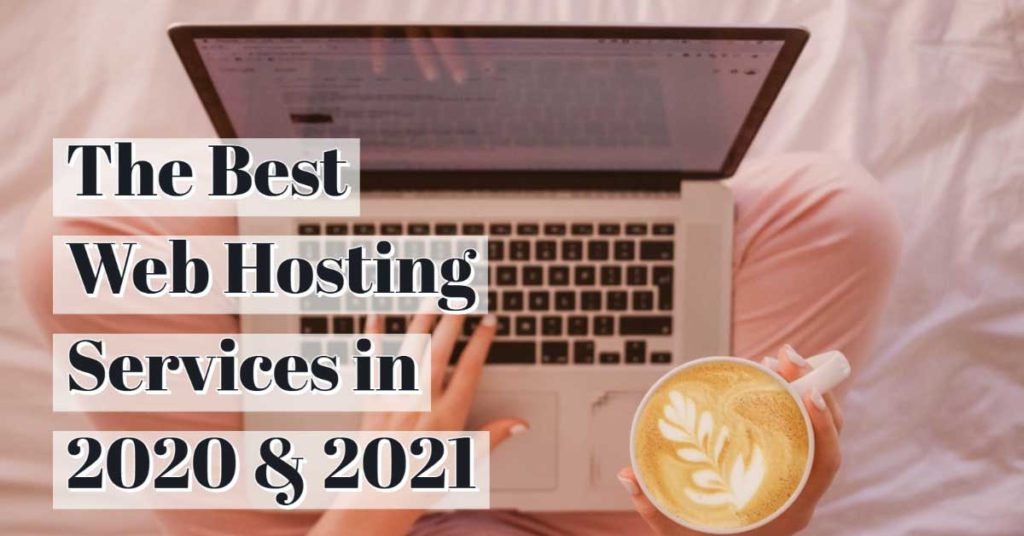 The best web hosting platforms 2020 and 2021