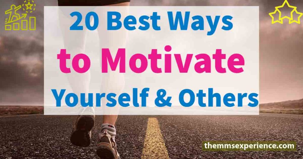 how to motivate yourself to be successful, best ways to motivate yourself and others