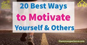 20+ Ways to Motivate Yourself and Others  in 2021 (Motivation Guide)