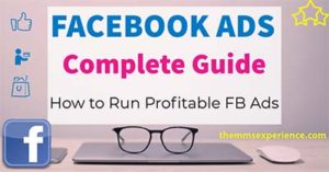 Facebook Ads Complete Guide: How to Run Profitable Facebook Ads (2021)