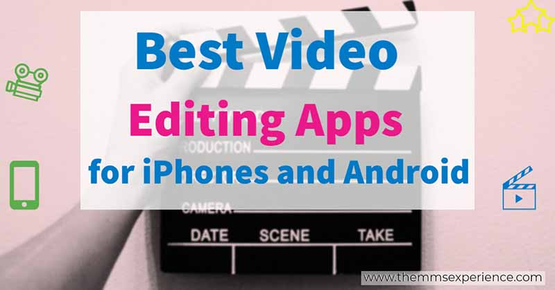 top and best video editing apps in 2021 for iphones and android